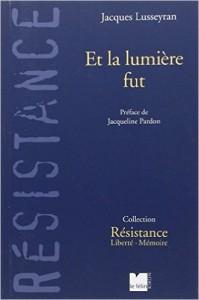 Et la lumière fut, Jacques Lusseyran